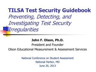 John F. Olson, Ph.D. President and Founder Olson Educational Measurement & Assessment Services