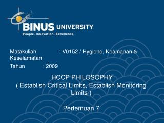 HCCP PHILOSOPHY  ( Establish Critical Limits, Establish Monitoring Limits ) Pertemuan 7