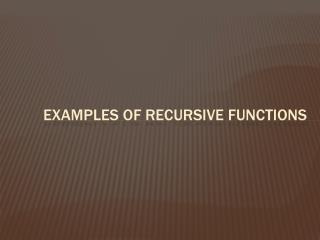 Examples of recursive functions