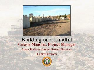 Building on a Landfill
