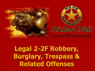 Legal 2-2F Robbery, Burglary, Trespass & Related Offenses