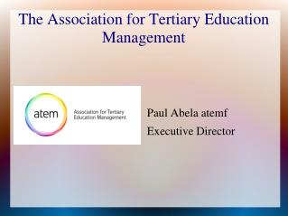 The Association for Tertiary Education Management