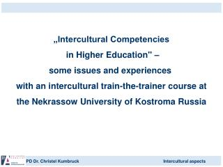 Intercultural Competencies   in Higher Education     some issues and experiences   with an intercultural train-the-trai