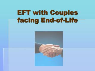 EFT with Couples facing End-of-Life