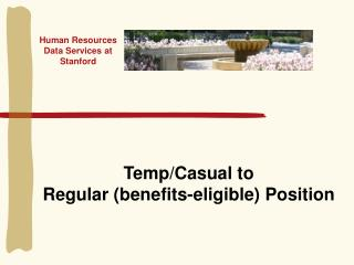 Temp/Casual to Regular (benefits-eligible) Position