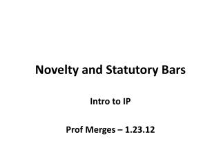 Novelty and Statutory Bars