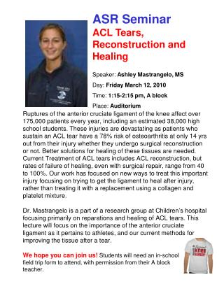 ASR Seminar ACL Tears, Reconstruction and Healing Speaker:  Ashley Mastrangelo, MS