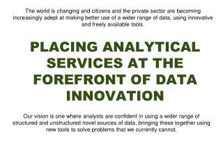 PLACING ANALYTICAL SERVICES AT THE FOREFRONT OF DATA INNOVATION