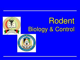 Rodent Biology  & Control