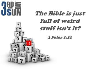 The Bible is just full of weird stuff isn't it?