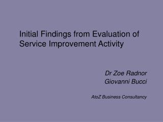 Initial Findings from Evaluation of Service Improvement Activity