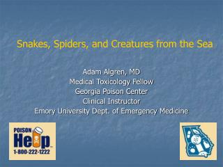 Adam Algren, MD Medical Toxicology Fellow Georgia Poison Center Clinical Instructor
