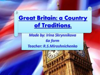 Great Britain :  a Country of Traditions.