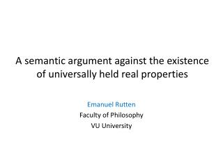 A  s emantic  argument  against  the  existence  of  universally  held real  properties