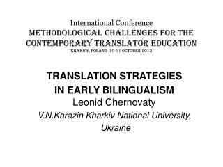 TRANSLATION STRATEGIES  IN EARLY BILINGUALISM Leonid Chernovaty