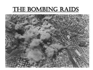 The Bombing Raids