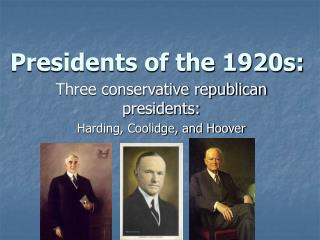 Presidents of the 1920s: