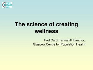 The science of creating wellness