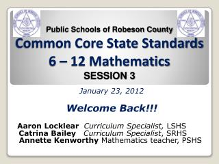 Public Schools of Robeson County Common Core State Standards 6 – 12 Mathematics SESSION 3