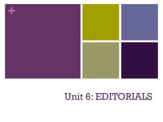 Unit 6: EDITORIALS