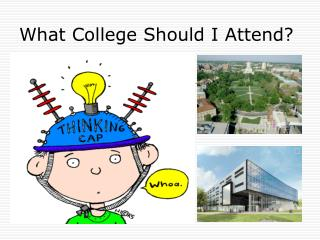 What College Should I Attend?
