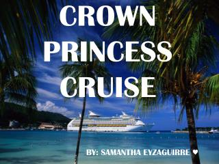 CROWN PRINCESS CRUISE