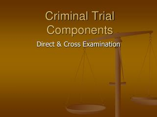 Criminal Trial Components