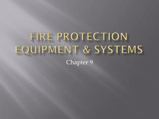 Fire Protection Equipment & Systems