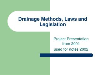 Drainage Methods, Laws and Legislation