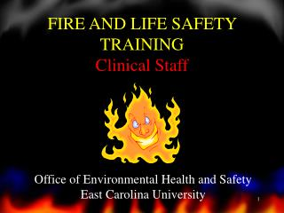 FIRE AND LIFE SAFETY TRAINING Clinical Staff