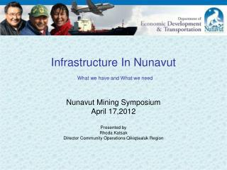 Infrastructure In Nunavut What we have and What we need