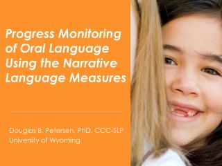 Progress Monitoring of Oral Language Using the Narrative Language Measures