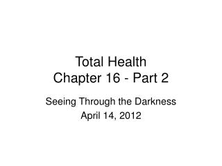 Total Health Chapter 16 - Part 2