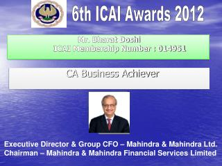 Mr. Bharat Doshi ICAI Membership Number : 014951