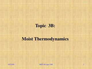 Topic  3B: Moist Thermodynamics