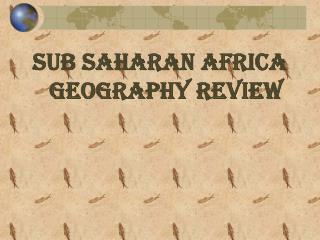 SUB SAHARAN AFRICA GEOGRAPHY REVIEW