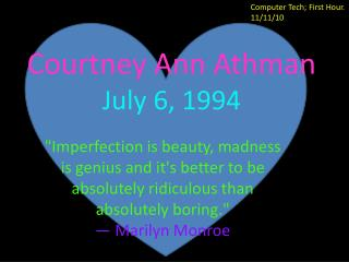 Courtney Ann  Athman July 6, 1994