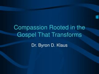 Compassion Rooted in the Gospel That Transforms