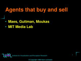 Agents that buy and sell