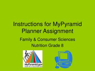 Instructions for MyPyramid Planner Assignment