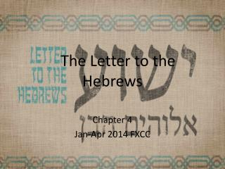 The Letter to the Hebrews