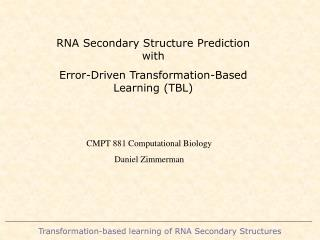 RNA Secondary Structure Prediction with  Error-Driven Transformation-Based Learning (TBL)