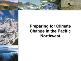 Preparing for Climate Change in the Pacific Northwest