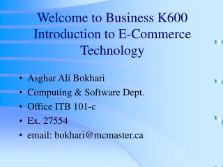 Welcome to Business K600 Introduction to E-Commerce Technology