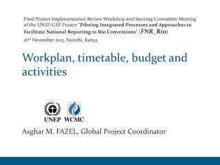 Workplan, timetable, budget and activities