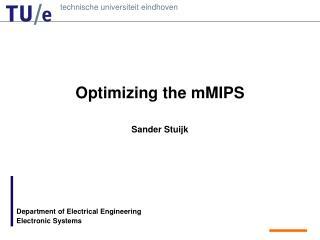 Optimizing the mMIPS