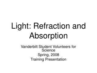 Light: Refraction and Absorption