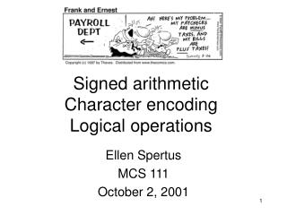 Signed arithmetic Character encoding Logical operations