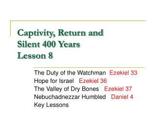 Captivity, Return and Silent 400 Years Lesson 8