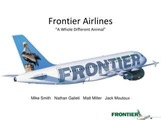 """Frontier Airlines """"A Whole Different Animal"""""""